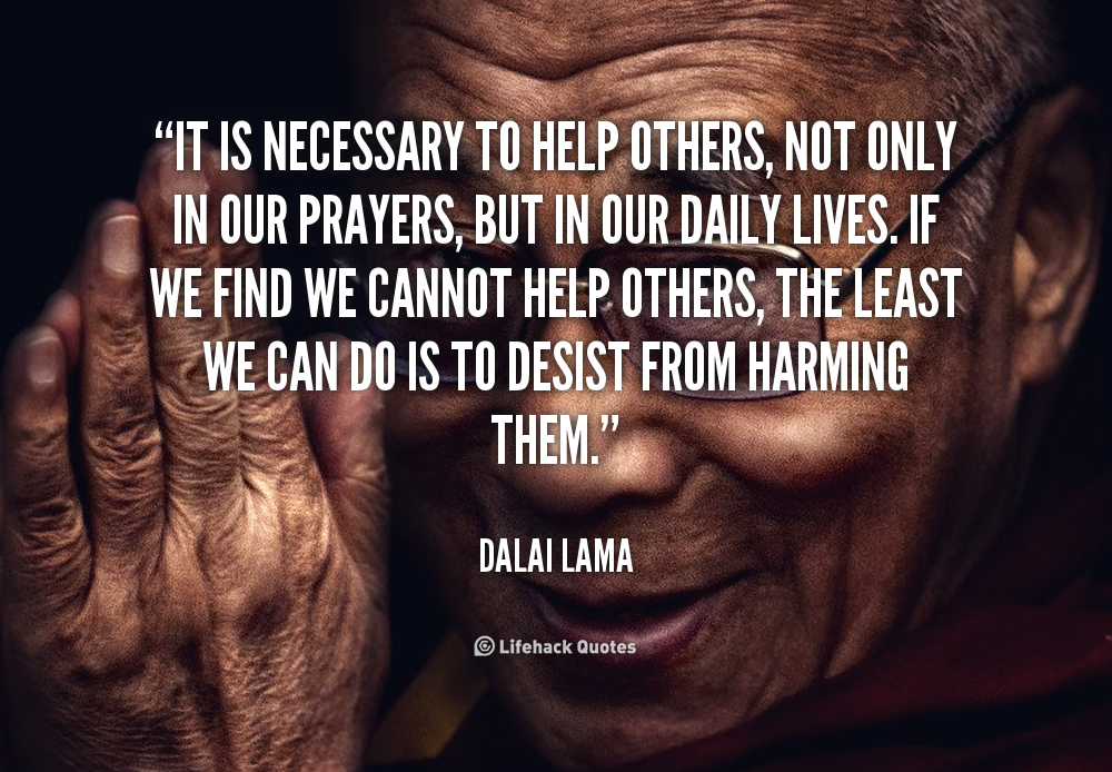 quote-Dalai-Lama-it-is-necessary-to-help-others-not-954