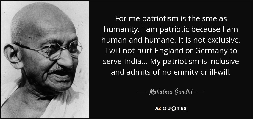 quote-for-me-patriotism-is-the-sme-as-humanity-i-am-patriotic-because-i-am-human-and-humane-mahatma-gandhi-134-53-31