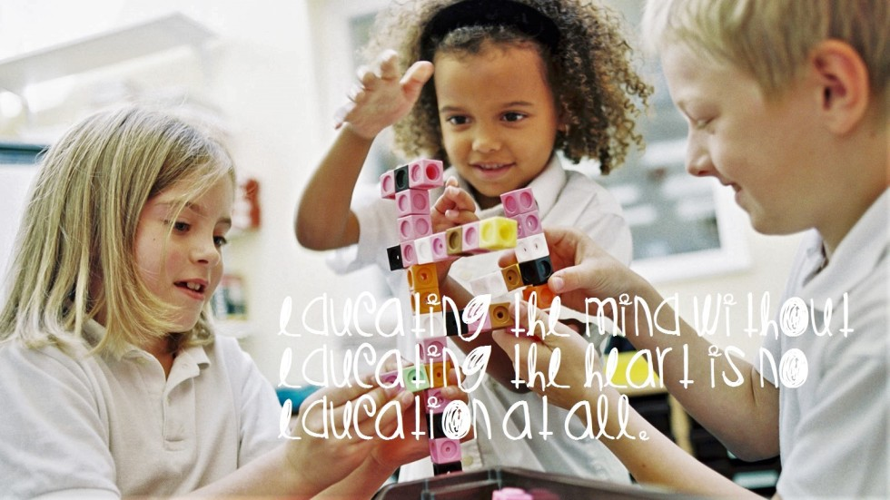 'Educating the mind without educating the heart is no education at all.