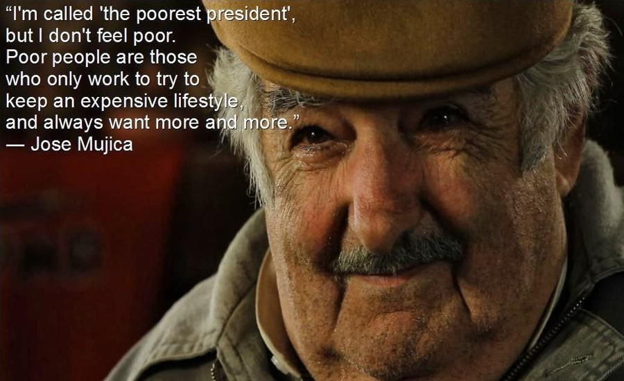 The Worlds Poorest President Is Here To Explain Why We Need To - Worlds poorest man